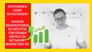 Network-Marketing Imponieren oder investieren [MLM Marketing]